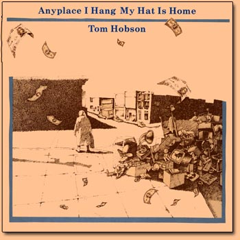 Tom Hobson Anyplace I Hang My Hat Is Home